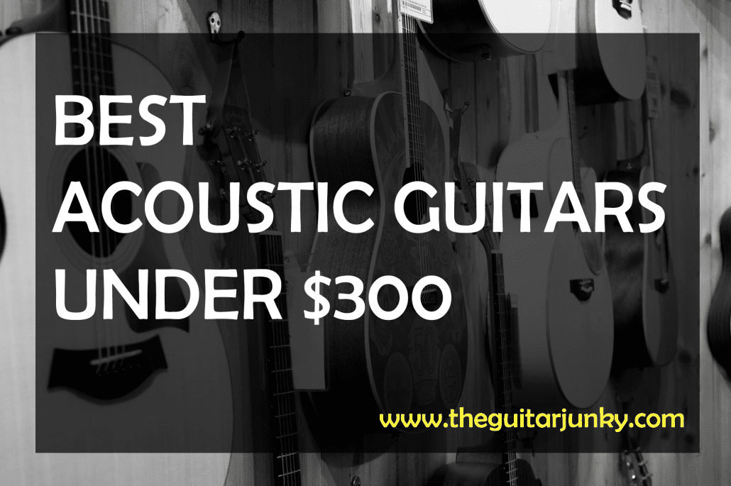 best acoustic guitars under $300