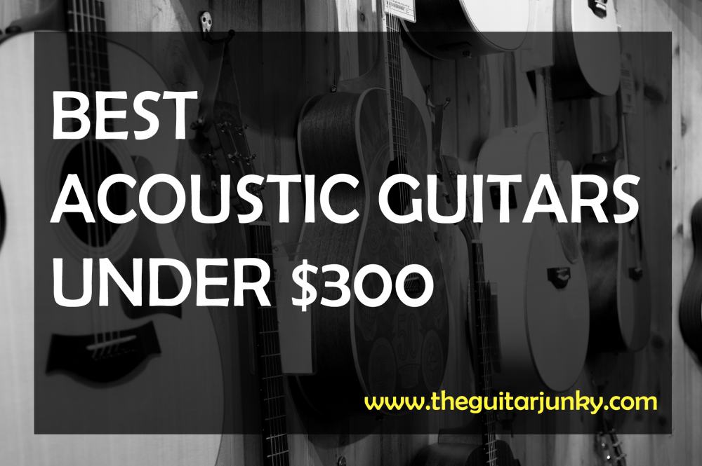 5 best acoustic guitars under 300 dollars 2018 reviews. Black Bedroom Furniture Sets. Home Design Ideas